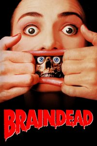 "Poster for the movie ""Braindead"""
