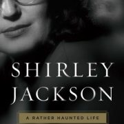 Sometimes You Find Letters In An Old Barn: Ruth Franklin on Her Biography of Shirley Jackson