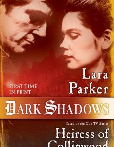 "Return To The Gothic Secrets Of Dark Shadows In Lara Parker's ""Heiress of Collinwood"""